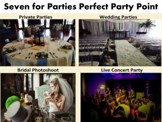Seven for Parties - Dallas Wedding Venue