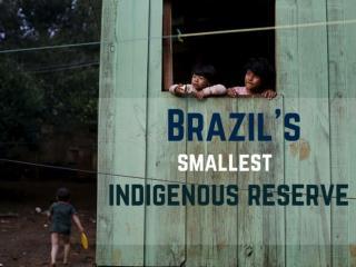 Brazil's smallest indigenous reserve