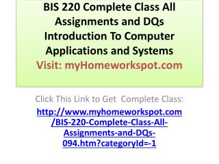 BIS 220 Complete Class All Assignments and DQs Introduction