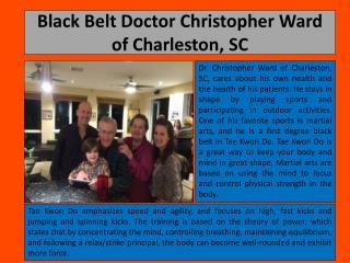 Black Belt Doctor Christopher Ward of Charleston, SC