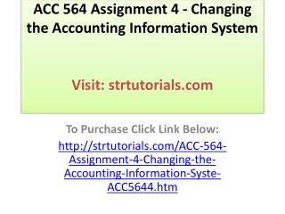 ACC 564 Assignment 4 - Changing the Accounting Information S