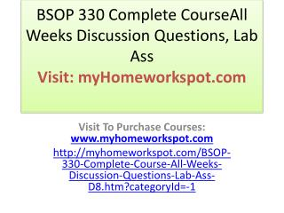BSOP 330 Complete CourseAll Weeks Discussion Questions, Lab