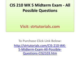 CIS 210 WK 5 Midterm Exam - All Possible Questions