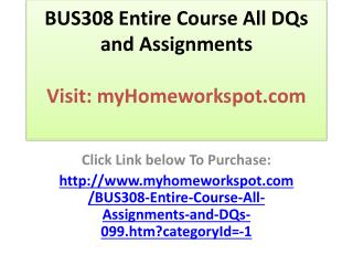 BUS308 Entire Course All DQs and Assignments