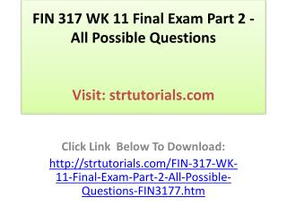 FIN 317 WK 11 Final Exam Part 2 - All Possible Questions