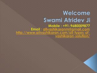 All Types Of Vashikaran Solution    91-9680009877