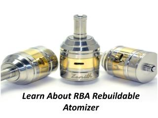 Learn About RBA Rebuildable Atomizer