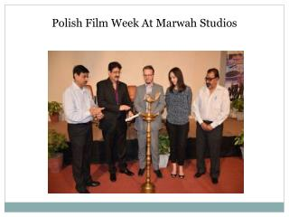 Polish Film Week At Marwah Studios