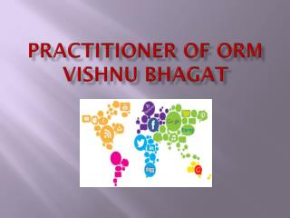 Practitioner of ORM Vishnu Bhagat