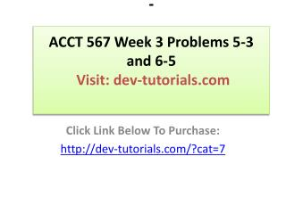 ACCT 567 Week 3 Problems 5-3 and 6-5