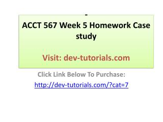 ACCT 567 Week 5 Homework Case study