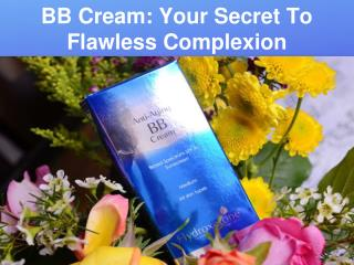 BB Cream: Your Secret To Flawless Complexion