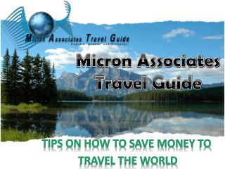 Tips on how to save money to travel the world