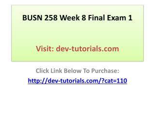 BUSN 258 Week 8 Final Exam 1