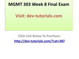 MGMT 303 Week 8 Final Exam