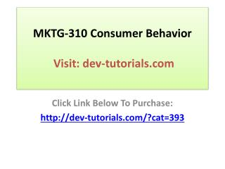 MKTG-310 Consumer Behavior -Complete Course A  Material
