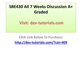 SBE430 All 7 Weeks Discussion A  Graded