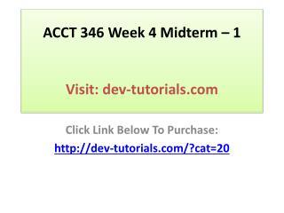 ACCT 346 Week 4 Midterm � 1
