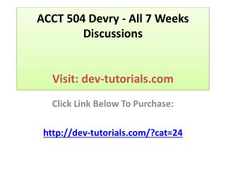 ACCT 504 Devry - All 7 Weeks Discussions