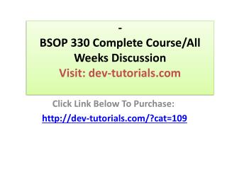 BSOP 330 Complete Course/All Weeks Discussion Questions, Lab