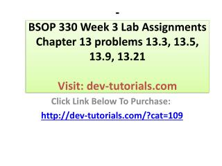 BSOP 330 Week 3 Lab Assignments Chapter 13 problems 13.3, 13