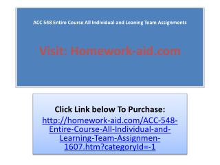 ACC 548 Entire Course All Individual and Leaning Team Assign