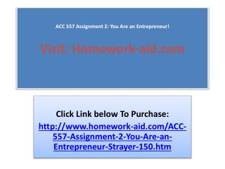 ACC 557 Assignment 2: You Are an Entrepreneur!