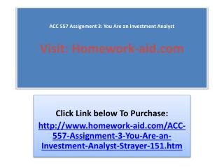 ACC 557 Assignment 3: You Are an Investment Analyst