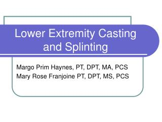 Lower Extremity Casting and Splinting