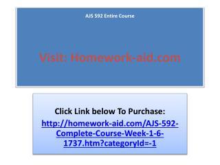 AJS 592 Entire Course