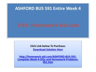 ASHFORD BUS 591 Entire Week 4