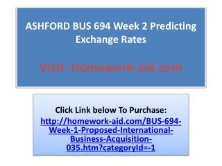 ASHFORD BUS 694 Week 2 Predicting Exchange Rates