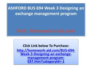 ASHFORD BUS 694 Week 3 Designing an exchange management prog