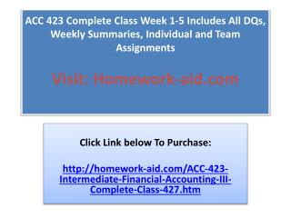 ACC 423 Complete Class Week 1-5 Includes All DQs, Weekly Sum
