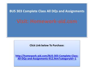 BUS 303 Complete Class All DQs and Assignments