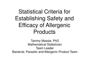 Statistical Criteria for Establishing Safety and Efficacy of Allergenic Products