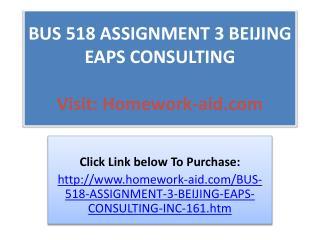 BUS 518 ASSIGNMENT 3 BEIJING EAPS CONSULTING, INCBUS 235, BU
