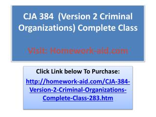 CJA 384  (Version 2 Criminal Organizations) Complete Class