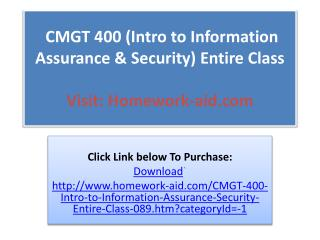 CMGT 400 (Intro to Information Assurance & Security) Entire
