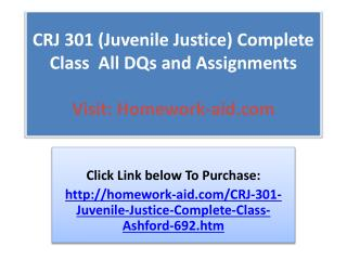 CRJ 301 (Juvenile Justice) Complete Class  All DQs and Assig