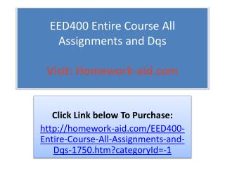 EED400 Entire Course All Assignments and Dqs