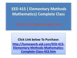 EED 415 ( Elementary Methods Mathematics) Complete Class