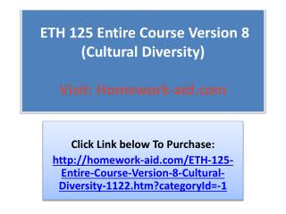 ETH 125 Entire Course Version 8  (Cultural Diversity)