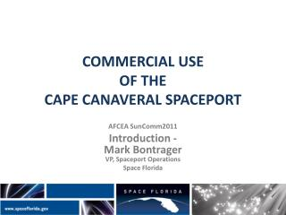 COMMERCIAL USE OF THE CAPE CANAVERAL SPACEPORT