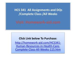 HCS 341  All Assignments and DQs /Complete Class /All Weeks