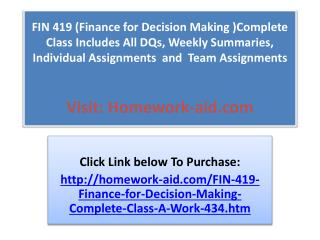 FIN 419 (Finance for Decision Making )Complete Class Include
