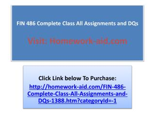 FIN 486 Complete Class All Assignments and DQs
