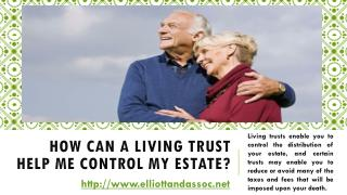 How Can a Living Trust Help Me Control My Estate?