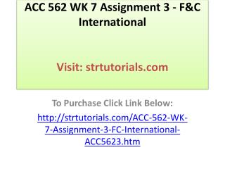 ACC 562 WK 7 Assignment 3 - F&C International