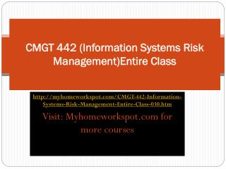CMGT 442 (Information Systems Risk Management)Entire All  We